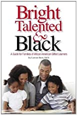 Bright, Talented, & Black: A Guide for Families of African American Gifted Learners [Paperback]