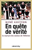 echange, troc René Guitton - En quête de vérité - Le martyre des moines de Tibhirine