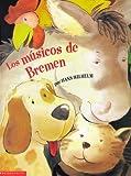 Los musicos de Bremen (Spanish Edition) (0439177073) by Hans Wilhelm