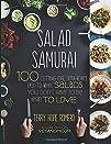 Salad Samurai: 100 Cutting-Edge, Ultr…