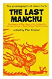 img - for The Last Manchu: The autobiography of Henry Pu Yi, the last Manchu Emporer of China book / textbook / text book