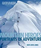 img - for Mountain Heroes: Portraits of Adventure book / textbook / text book