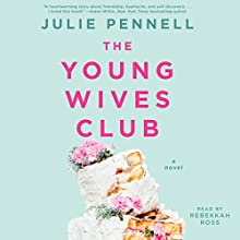 The Young Wives Club: A Novel Audiobook by Julie Pennell Narrated by Rebekkah Ross