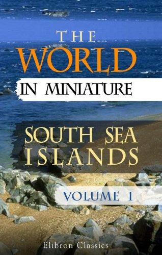 The World in Miniature. South Sea Islands, Volume