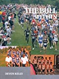 img - for The Bull Within: A Story of Brotherhood, Growing Up, and Running. book / textbook / text book