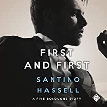 First and First: Five Boroughs, Book 3 Audiobook by Santino Hassell Narrated by Michael Ferraiuolo