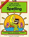 img - for Creative Creatures: Spelling - Worksheets, Lessons, Games, Bulletin Boards - Grades 2-4 book / textbook / text book