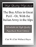 img - for The Boy Allies in Great Peril - Or, With the Italian Army in the Alps book / textbook / text book