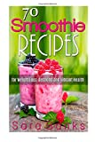 Ashlynn Cox 70 Smoothie Recipes for Weight Loss, Detoxing and Vibrant Health