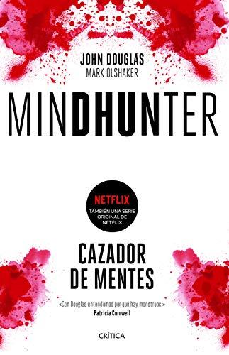 Mindhunter Cazador de mentes.  [Douglas, John Douglas - Olshaker, Mark] (Tapa Blanda)