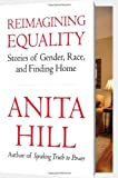 img - for Reimagining Equality: Stories of Gender, Race, and Finding Home book / textbook / text book
