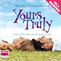 Yours Truly Audiobook by Kirsty Greenwood Narrated by Rachael Louise Miller