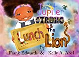 Jupiter Strong and the Lunch Lion