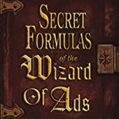 Secret Formulas of the Wizard of Ads | [Roy H. Williams]