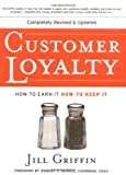 Customer Loyalty: How to Earn it, How to Keep it (Jossey-Bass Business & Management)