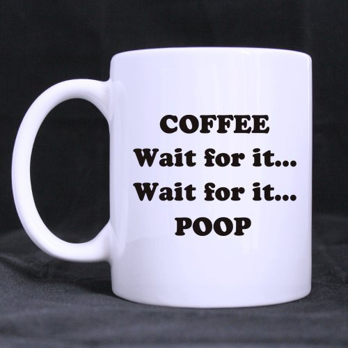 Popular Funny Coffee..Wait For It..Wait For It..Poop Theme Coffee Mug Or Tea Cup,Ceramic Material Mugs,White - 11 Oz