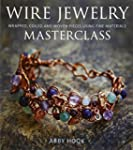 Wire Jewelry Masterclass: Wrapped, Co...