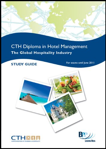 Confederation of Tourism and Hospitality (CTH) - Understanding the Global Hospitality Industry: Study Text
