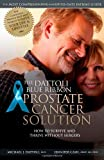 img - for By Michael J. Dattoli The Dattoli Blue Ribbon Prostate Cancer Solution: How to Survive and Thrive Without Surgery (First) [Paperback] book / textbook / text book