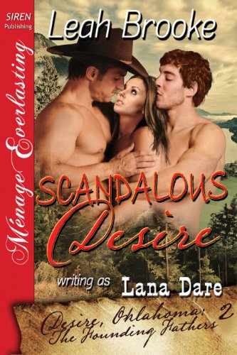 Scandalous Desire [Desire, Oklahoma - The Founding Fathers 2] (Siren Publishing Menage Everlasting)