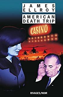 La trilogie Underworld USA, tome 2: American Death Trip par Ellroy