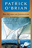 The Nutmeg of Consolation (Vol. Book 14)  (Aubrey/Maturin Novels)