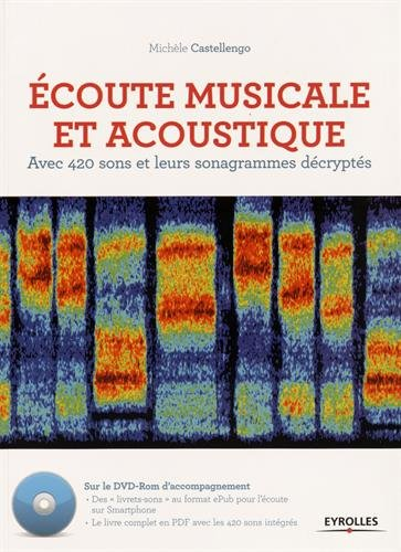 Ecoute musicale et acoustique : Avec 420 sons et leurs sonagrammes décryptés (1DVD)