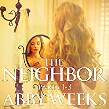 The Neighbor 1-3 Box Set: Lust in the Suburbs (       UNABRIDGED) by Abby Weeks Narrated by Bailey Varness