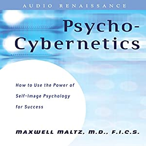 Psycho-Cybernetics: Updated and Revised Audiobook