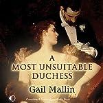 A Most Unsuitable Duchess | Gail Mallin