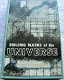 Building Blocks of the Universe
