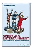 Sport als Entertainment - Zwischen Marken, Maschen und Moneten