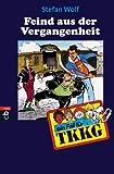 TKKG - Der Feind aus der Vergangenheit: Band 70