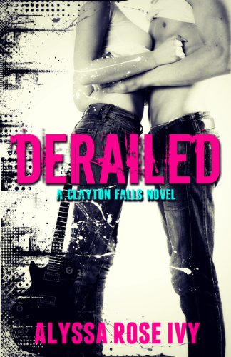 Derailed (Clayton Falls Book 1) (Clayton Rose compare prices)