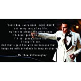 Printelligent Posters Original Quotes Decorative Matthew McConaughey Poster With Size Of News Paper Size 14 Inch X 26 Inch And Great Designs High Quality Matte Finish 32 Micron Lamination Thick 300 Gsm Imported Paper Multi Colour Digital HD Printing Home
