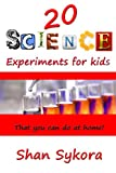 20 Science Experiments for kids that you can do at home