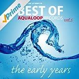 Pulsedriver Presents Best of Aqualoop Records, Vol. 5 [Explicit]