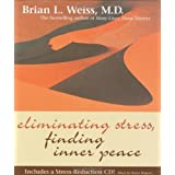 Eliminating Stress, Finding Inner Peace ~ Brian Weiss