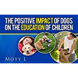 Education Of Children By A Dog