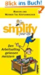 simplify your life - Den Arbeitsallta...
