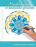 Mandalas para vivir el momento presente (Spanish Edition)