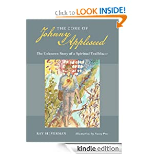 The Core of Johnny Appleseed: The Unknown Story of a Spiritual Trailblazer