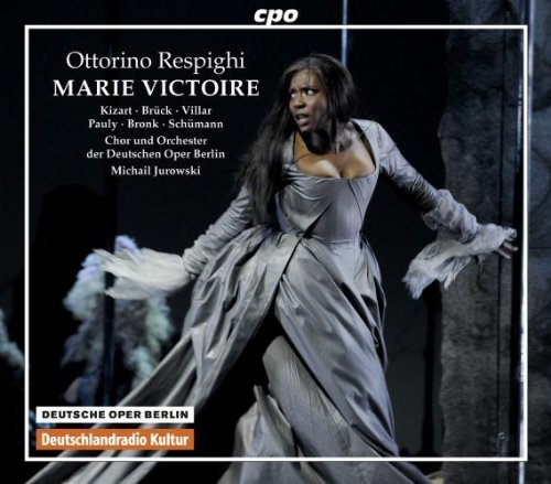 Respighi: Marie Victoire (Oper Berlin) (Takesha Mesh?? Kizart/ Markus Br??ck/ Michail Jurowski) (CPO: 777121-2) by Takesha Mesh?? Kizart (2012-10-11)