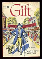 The gift by Madeleine Nuttall