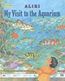 My Visit to the Aquarium (0780762177) by Aliki