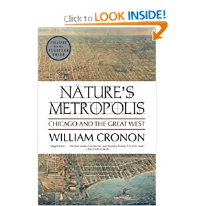 Nature's Metropolis: Chicago and the Great West by