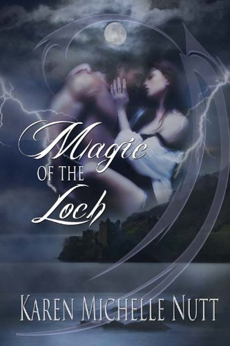 Magic of the Loch by Karen Michelle Nutt