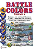 Image of Battle Colors Vol.5: Pacific Theater of Operations: Insignia and Aircraft Markings of the U.S. Army Air Forces in World War II
