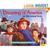 Dreaming of America: An Ellis Island Story (International Reading Association Teacher's Choice Award)