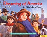 Dreaming of America: An Ellis Island Story (International Reading Association Teachers Choice Award)